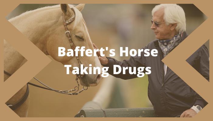 Baffert's Horse and drugs