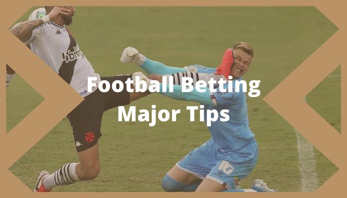 Football Betting Major Tips